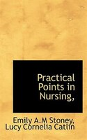 Practical Points In Nursing,