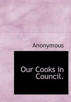 Our Cooks In Council.