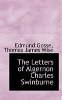 The Letters Of Algernon Charles Swinburne