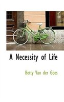 A Necessity Of Life
