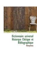 Dictionnaire Universel Historque Chitique Et Bibliographique