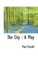 The City: A Play