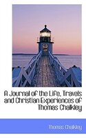 A Journal Of The Life, Travels And Christian Experiences Of Thomas Chalkley