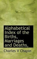 Alphabetical Index Of The Births, Marriages And Deaths,