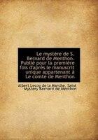 Le Mystère De S. Bernard De Menthon. Publié Pour La Première Fois D'après Le Manuscrit Unique Appart