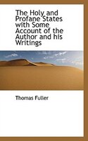 The Holy And Profane States With Some Account Of The Author And His Writings