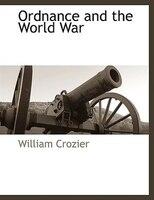 Ordnance And The World War