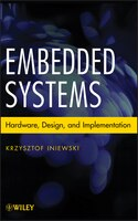 Embedded Systems: Hardware, Design And Implementation