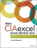 Wiley CIAexcel Exam Review 2016: Part 2, Internal Audit Practice