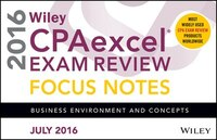 Wiley CPAexcel Exam Review July 2016 Focus Notes: Business Environment and Concepts