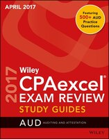 Wiley CPAexcel Exam Review April 2017 Study Guide: Auditing