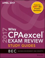 Wiley CPAexcel Exam Review April 2017 Study Guide: Business