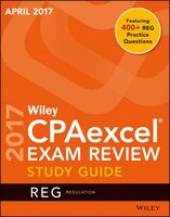 Wiley CPAexcel Exam Review April 2017 Study Guide: