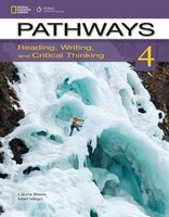 Pathways 4:  Reading, Writing, And Critical Thinking: Reading, Writing, And Critical Thinking