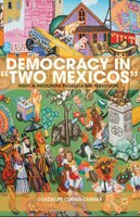 Democracy In Two Mexicos: Political Institutions in Oaxaca and Nuevo León