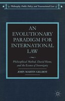 An Evolutionary Paradigm for International Law: Philosophical Method, David Hume, and the Essence of Sovereignty
