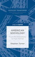 American Sociology: From Pre-Disciplinary to Post-Normal