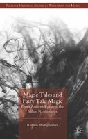 Magic Tales and Fairy Tale Magic: From Ancient Egypt to the Italian Renaissance