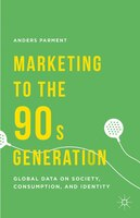 Marketing to the 90s Generation: Global Data on Society, Consumption, and Identity