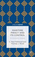 Maritime Piracy And Its Control:  An Economic Analysis: An Economic Analysis