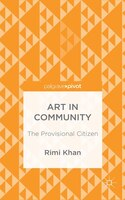 Art In Community: The Provisional Citizen
