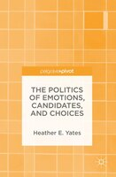 The Politics Of Emotions, Candidates, And Choices