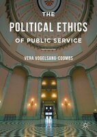 The Political Ethics Of Public Service