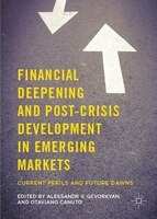 Financial Deepening And Post-crisis Development In Emerging Markets: Current Perils And Future Dawns
