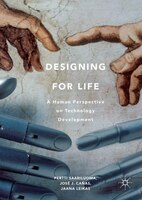 Designing For Life: A Human Perspective On Technology Development
