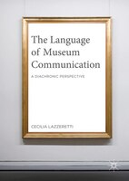The Language Of Museum Communication: A Diachronic Perspective