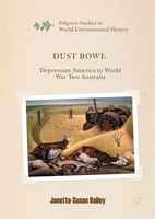 Dust Bowl: Depression America To World War Two Australia