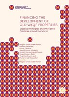 Financing The Development Of Old Waqf Properties: Classical Principles And Innovative Practices Around The World