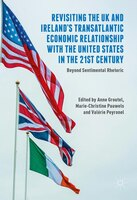 Revisiting The Uk And Ireland's Transatlantic Economic Relationship With The United States In The 21st Century: Beyond