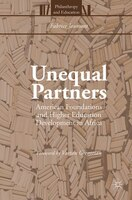 Unequal Partners: American Foundations And Higher Education Development In Africa
