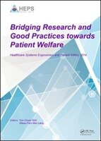 Bridging Research And Good Practices Towards Patients Welfare: Proceedings Of The 4th International Conference On Healthcare Ergon