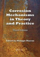 Corrosion Mechanisms In Theory And Practice, Third Edition