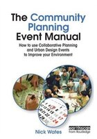 The Community Planning Event Manual: How To Use Collaborative Planning And Urban Design Events To Improve Your Environment