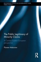 The Public Legitimacy Of Minority Claims: A Central/eastern European Perspective