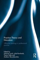 Practice Theory And Education: Diffractive Readings In Professional Practice