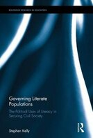 Governing Literate Populations: The Political Uses Of Literacy In Securing Civil Society