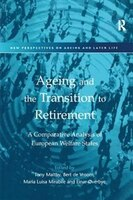 Ageing And The Transition To Retirement: A Comparative Analysis Of European Welfare States