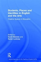 Students, Places, And Identities In English And The Arts: Creative Spaces In Education