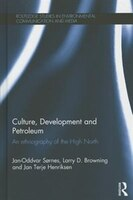 Culture, Development And Petroleum: An Ethnography Of The High North