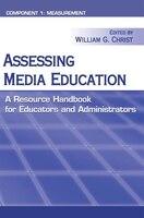 Assessing Media Education: A Resource Handbook For Educators And Administrators: Component 1: Measurement