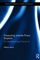 Prosecuting Juvenile Piracy Suspects: The International Legal Framework