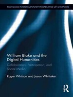 William Blake And The Digital Humanities: Collaboration, Participation, And Social Media