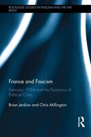 France And Fascism: February 1934 And The Dynamics Of Political Crisis
