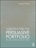 Constructing The Persuasive Portfolio: The Only Primer You?ll Ever Need