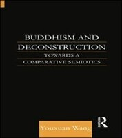 Buddhism And Deconstruction: Towards A Comparative Semiotics