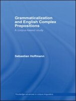 Grammaticalization And English Complex Prepositions: A Corpus-based Study